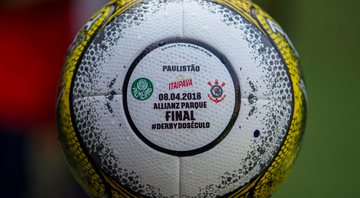 Bola da final do Campeonato Paulista de 2018 - GettyImages